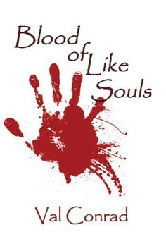 Blood of Like Souls by Val Conrad https://www.amazon.com/dp/B003HC8PLO/ref=cm_sw_r_pi_dp_x_Q5TWybENR5T4M