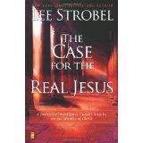 The Case for the Real Jesus: A Journalist Investigates Current Attacks on the Identity of Christ (Hardcover)By Lee Strobel
