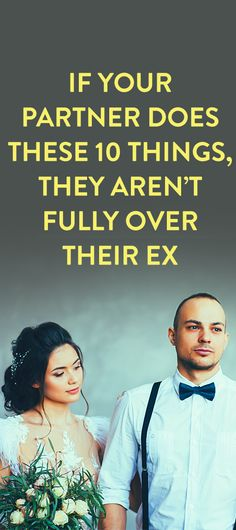 If Your Partner Does These 10 Things, They Aren't Fully Over Their Ex