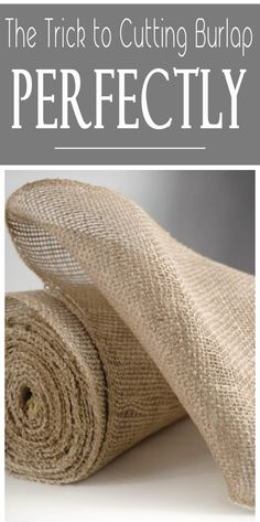 How To Cut Burlap So That it Won't Unravel - Painted Furniture Ideas