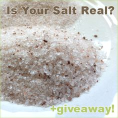 Is Your Salt Real? I use Dr. Mercola's Hymalayan salt. Only use a little as it is really strong and brings out the flavor of the foods.
