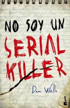 EL LIBRO DE ALE : NO SOY UN SERIAL KILLER POR DAN WELLS