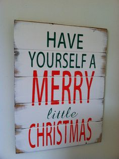 "Have yourself a Merry little Christmas 13""w x17 1/2""h hand-painted wood sign"