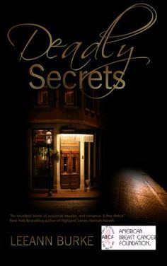 Deadly Secrets by Leeann Burke, http://www.amazon.com/dp/B003WEAJG6/ref=cm_sw_r_pi_dp_DM1xsb07QAD2F all the proceeds are being donated to Breast Cancer awareness.