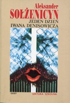 """""""Jeden dzień Iwana Denisowicza"""" Aleksander Sołżenicyn Translated by Witold Dąbrowski and Irena Lewandowska Cover by Roman Kirilenko Published by Wydawnictwo Iskry 1992"""