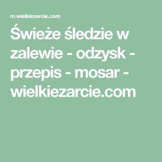 Świeże śledzie w zalewie - odzysk - przepis - mosar - wielkiezarcie.com