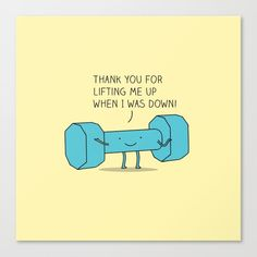 uplifting friend Canvas Print by milkyprint Punny Puns, Cute Puns, Gym Puns, Work Puns, Funny Doodles, Cute Doodles, Funny Cards, Cute Cards, Cute Quotes