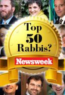 "The new Daily Beast/Newsweek list of ""America's Top 50 Rabbis for 2012"" is, like most American lists, whether of rabbis, cars, or colleges, designed to shape reality as much as reflect it."