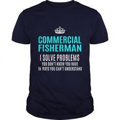 COMMERCIAL FISHERMAN T-Shirts, Hoodies, Sweatshirts, Tee Shirts (21.99$ ==► Shopping Now!)