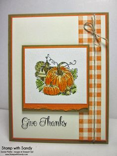 SATURDAY, OCTOBER 5, 2013 Stamp With Sandy: Best of Autumn Pumpkins, PPA174, FM130, TSTR186 | Stamp Sets: Best of Autumn, Gingham Wheel Stamp Card Stock: Very Vanilla, Pumpkin Pie, Baked Brown Sugar Ink Pads: Black Stazon, Pumpkin Pie, Baked Brown Sugar, Pear Pizzazz Tools: Aqua Painter Accessories: Linen Thread, Watercolor Paper