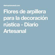 Flores de arpillera para la decoración rústica - Diario Artesanal