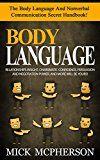 Free Kindle Book -   Body Language: The Body Language And Nonverbal Communication Secret Handbook! - Relationships Insight, Charismatic Confidence, Persuasion And Negotiation ... Communication Skills, Charisma, Leadership)