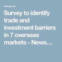 Survey to identify trade and investment barriers in 7 overseas markets - News…
