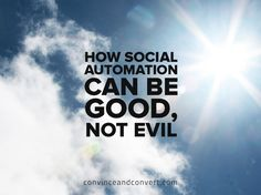 How Social Automation Can Be Good, Not Evil  #ismarketing #higheredmarketing
