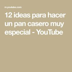12 ideas para hacer un pan casero muy especial - YouTube Make It Yourself, Youtube, Ideas, Recipes, Deserts, Breads, Homemade, Thoughts, Youtubers