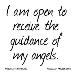 """""""I am open to receive the guidance of my angels.""""  #angelaffirmations"""