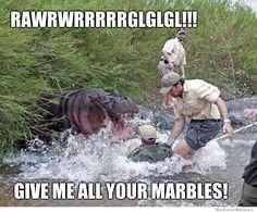 @Carolyn Murdock -- LOL-  rawrrr-give-me-all-your-marbles