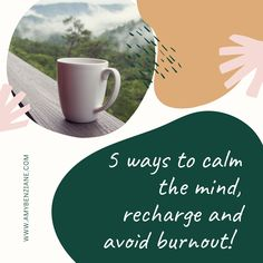 Amy Benziane shares 5 ways you can calm your mind, recharge and avoid burnout.