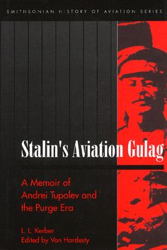 Great bustard's flight: Reseñas de libros: Stalin's Aviation Gulag: A Memo. Joseph Stalin, Air And Space Museum, Super Powers, Memoirs, Vignettes, Prison, Monkey Cage, The Outsiders, Aviation