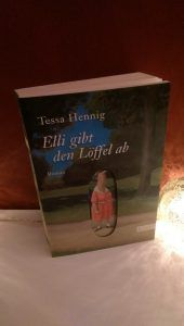 Tessa Hennig – Elli gibt den Löffel ab