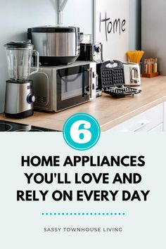 6 Home Appliances You'll Love And Rely On Every Day - Sassy Townhouse Living When it comes to home appliances, we all want them to live up to their claims, use them frequently, and make our lives easier. #homeappliance #homeessentials #kitchenessentials