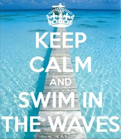 """""""Keep calm and swim in the waves"""" quote"""