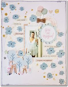 You Are Magic Layout by Neftali Zambrano *see the color inspiration photo on the sidebar* Supplies: Dear Lizzy Star Gazer Dre...