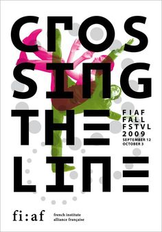 Poster by the french graphic designer Philippe Apeloig. French Institute / Alliance Française de New York. Crossing the Line - Fiaf Fall Festival. Affiche, 120 × 176 cm. 2009 #apeloig #graphicdesign #poster