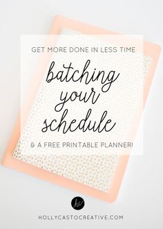 How to Use Batching to Get More Done in Less Time | hollycastocreative.com