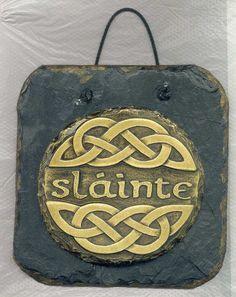 "Slainte!!!!!!! Means ""health"" and is said during a toast  pronounced slahn-cheh"