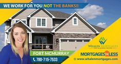 Fort McMurray's Trusted Mortgage Broker - Whalen Mortgages  Mortgages For Less offers Fort McMurray the lowest Mortgage Rates  Call Jodi Whalen Today to talk about your Fort McMurray Mortgage Options - 780-715-7533 www.whalenmortgages.com