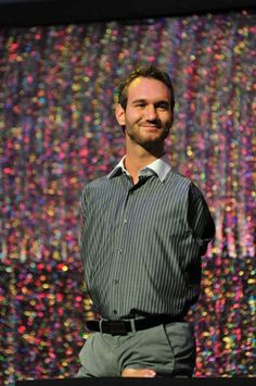 Nick Vujicic. This guy is amazing. And hilarious. If you haven't read his books, you need to.  What an inspiration!