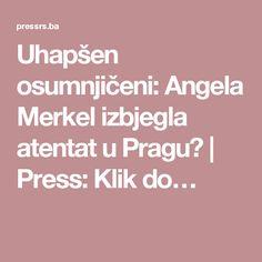 Uhapšen osumnjičeni: Angela Merkel izbjegla atentat u Pragu? | Press: Klik do…