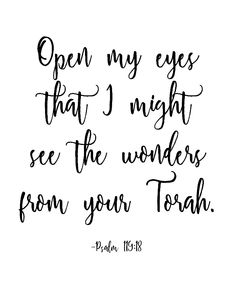 Psalm 119:18 - open my eyes that I might see the wonders from your Torah | Land of Honey