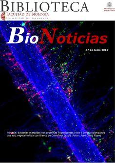 Bionoticias 1ª semana de junio 2015  Revista de noticias sobre Biología, Biotecnología, Medioambiente, Neurociencias, etc.  Elaborada por la Biblioteca de la Facultad de Biología de la Universidad de Salamanca.