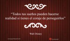 """#Frasedeldía """"Todos tus sueños pueden hacerse realidad si tienes el coraje de perseguirlos"""" Walt Disney #Disney #Quote #Sueños"""