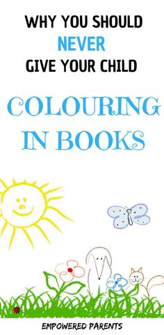 Are colouring-in books educational? Do they develop creativity in young children? Sadly, they do the opposite. Read on to find out how your children will really develop creativity through simple activities. #colouringpages #developcreativity #activitiesforpreschoolers