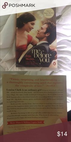 Me Before You BOOK The book that inspired the recent movie. Really good book and awesome movie too :) Other