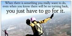 """""""When there is something you really want to do...you just have to go for it""""  #quote #passion"""