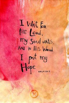 """""""My soul waits""""."""