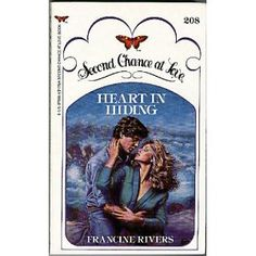 Heart in Hiding (Second Chance at Love #208): Francine Rivers