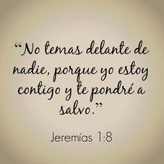 Jeremías 1:8. Gracias Señor Jesús!