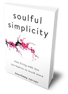 Soulful Simplicity - Be More with Less