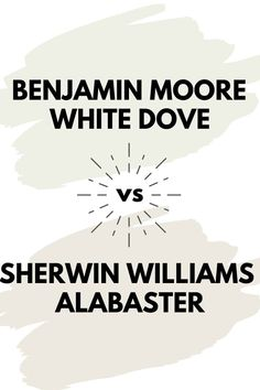 Find out how the 2 very popular paint colors, Benjamin Moore White Dove and Sherwin Williams Alabaster compare to one another. #paintcolors #painting #home #interiordesign