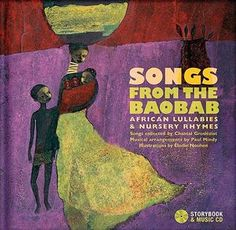 African Lullabies and Nursery Rhymes Story and songs Chantal Groslézial Producer Paul Mindy Illustrations Elodie Nouhen Songs from the Baobab is a storybook-music CD compiled by Chantal Grosléziat, arranged by Paul Mindy and Illustrated by Elodie Nouhen. African Babies, African Children, Music Songs, New Music, Children's Book Awards, Nursery Rhymes Songs, Award Winning Books, Book Trailers, Kids Songs