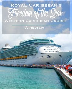 Royal Caribbean's Freedom of the Seas Western Caribbean Cruise: A Review | CosmosMariners.com