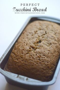 Perfect Zucchini Bread | www.thevintagemother.com