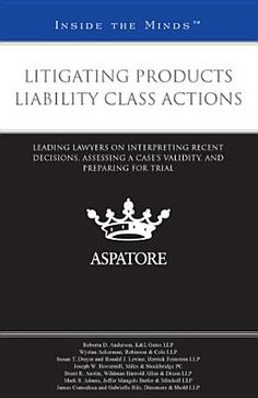 Litigating products liability class actions. Aspatore, cop. 2011