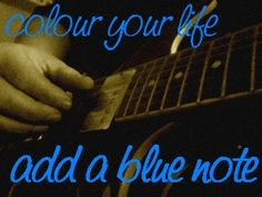 ... add a blue note