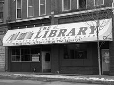 """classic wisconsin/LaCrosse humor:  A college bar named THE LIBRARY...""""If mom calls, tell her i'm at the Library!"""""""